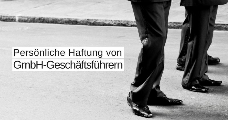 Persönliche Haftung von GmbH-Geschäftsführern