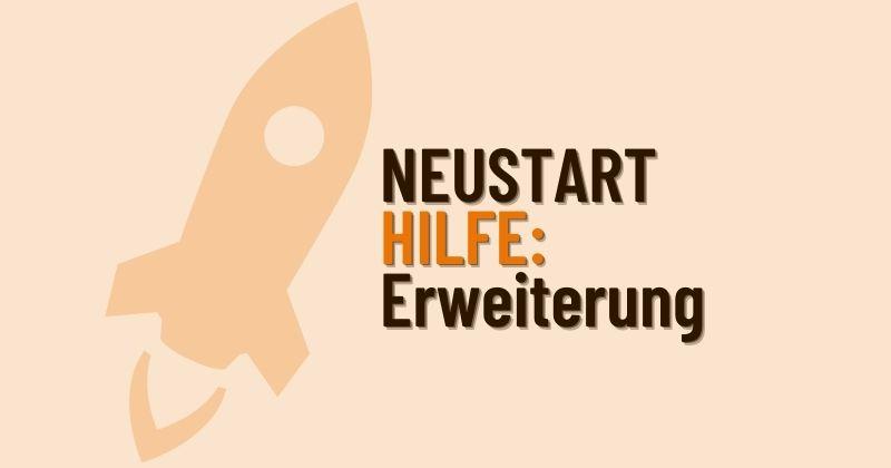 Erweiterung der Neustarthilfe für Soloselbstständige auf Selbstständige, die Ihr Geschäft in der Rechtsform einer Personengesellschaft oder als alleinige Gesellschaftler einer Kapitalgesellschaft (z.B. GmbH) betreiben.